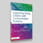 Supporting Young Children with Communication Problems – David Fulton