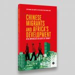 Chinese Migrants and Africa's Development Book Cover