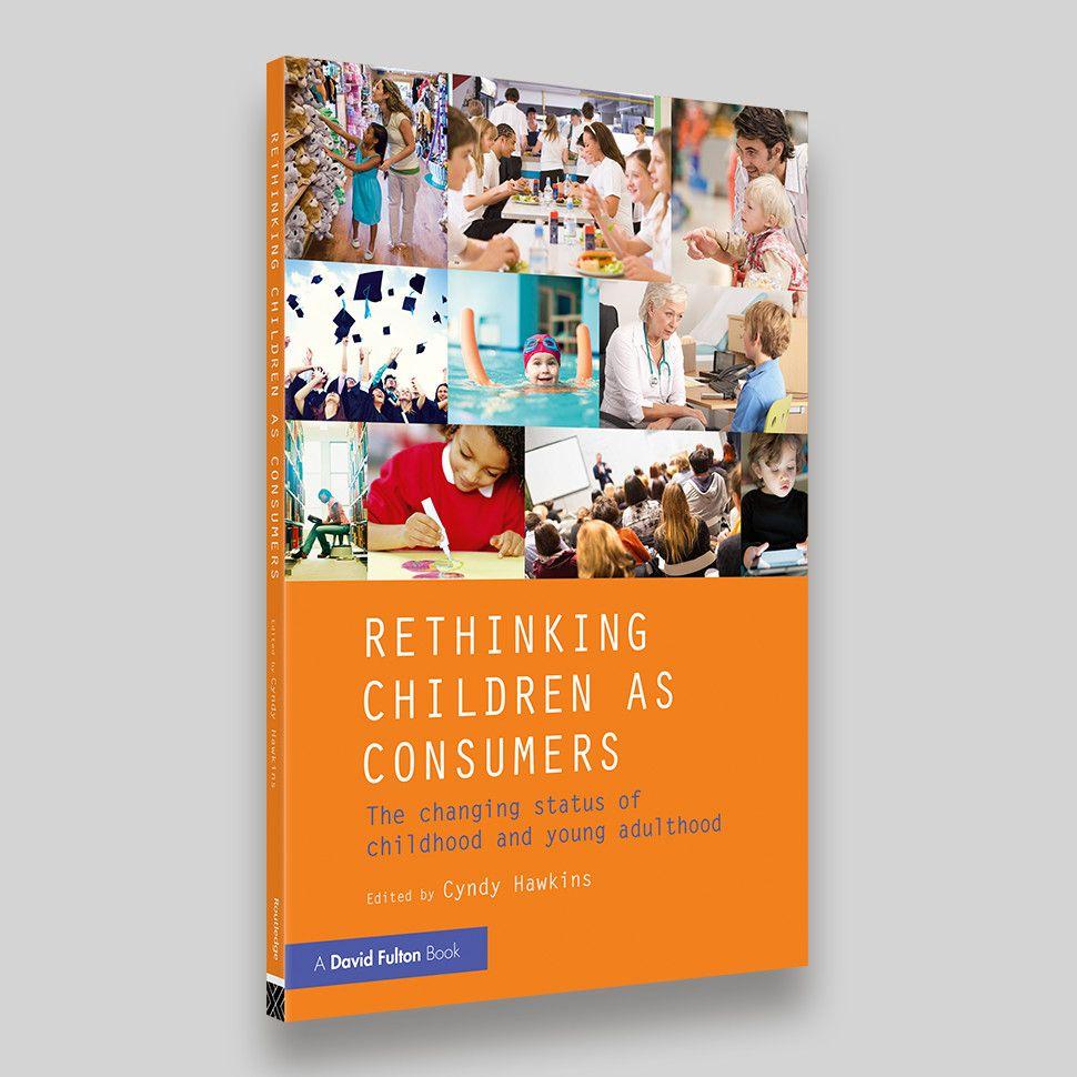 Rethinking Children As Consumers – David Fulton